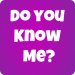 How Well Do You Know Me?  10