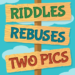 Riddles, Rebus Puzzles and Two Pics 1.7.1